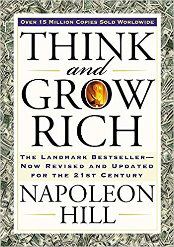 Think and Grow Rich by Napoleon Hill - Must read books for an Entrepreneur