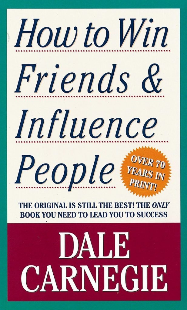 How to Win Friends and Influence People by Dale Carnegie - Must read books for an Entrepreneur