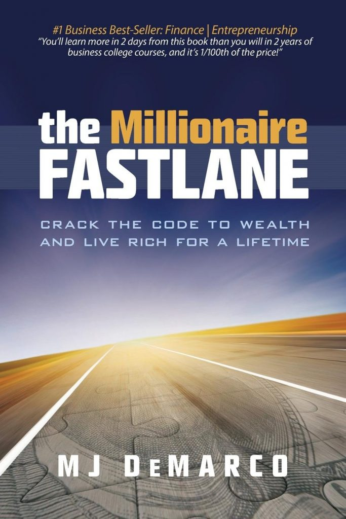 The Millionaire Fast Lane by MJ Demarco
