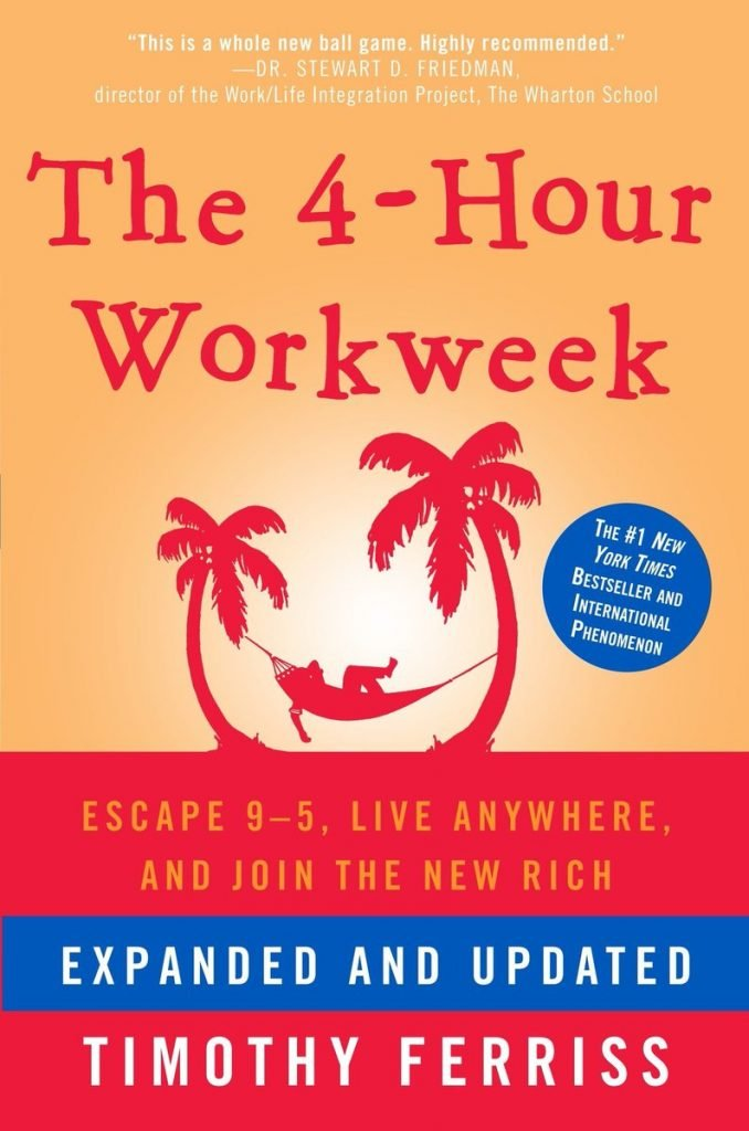 The 4-Hour Workweek by Timothy Ferriss - must read books for an entrepreneur